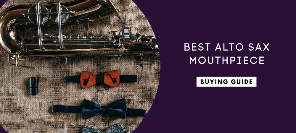 Best Alto Sax Mouthpiece for Beginners