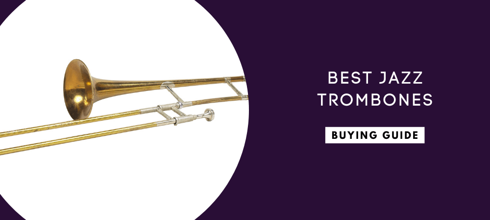 Best Jazz Trombones