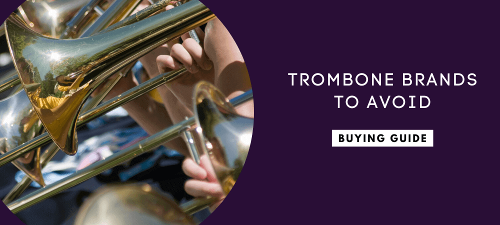 Trombone Brands to Avoid