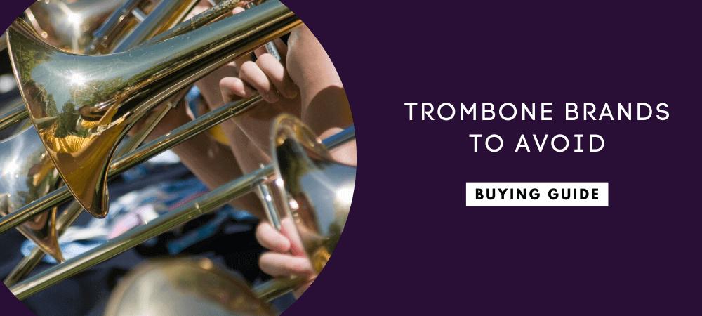 Trombone Brands to Avoid
