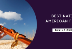 Best Native American Flutes In 2021: A Detailed Review